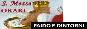 FAIDO E DINTORNI ORARI SANTE MESSE AGGIORNATI E EVENTI LEGATI ALLA CHIESA