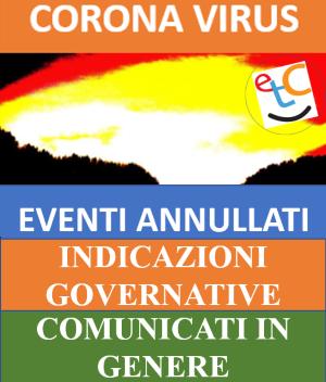 CORONA VIRUS - Comunicati vari, eventi annullati, indicazioni Governative