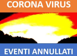 CORONA VIRUS - EVENTI ANNULLATI O RIMANDATI... agg. dal 6.3.2020