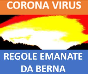 CORONAVIRUS NUOVE DIRETTIVE EMANATE DA BERNA PER TUTTI DAL 19 APRILE 2021...