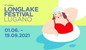LONGLAKE LUGANO BEAUTIFUL EVENTS BY THE LAKE 1 GIUGNO - 19 SETTEMBRE 2021