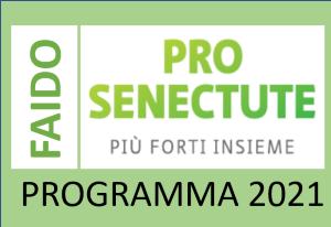 PRO SENECTUDE FAIDO - PROGRAMMA 2021